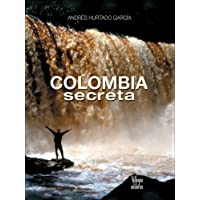 Colombia secreta (Spanish Edition)