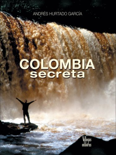 Colombia secreta (Spanish Edition) (A Life In The Day Of Benjamin Andre)