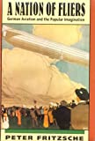 A Nation of Fliers: German Aviation and the Popular Imagination (History E-Book Project)