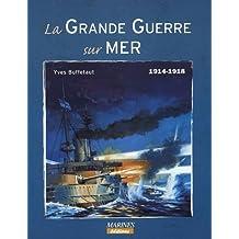 GRANDE GUERRE SUR MER 1914-1918