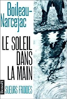 Le soleil dans la main, Boileau, Pierre