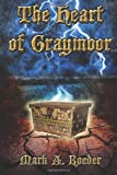 The Heart of Graymoor, Mark Roeder, 1461125294