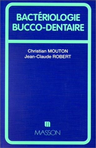 Bactériologie bucco-dentaire Christian Mouton
