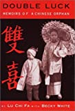 img - for Double Luck: Memoirs of a Chinese Orphan by Lu Chi Fa, Becky White (2000) Hardcover book / textbook / text book
