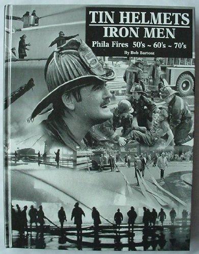 Tin helmets, iron men: Phila fires, 50's, 60's, 70's pdf epub
