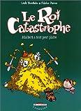 """Afficher """"Le Roi Catastrophe. n° 3 Adalbert a tout pour plaire"""""""