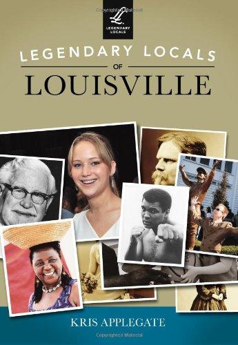Legendary Locals of Louisville pdf