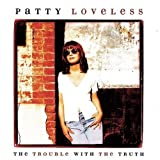 The Trouble with the Truth by Loveless, Patty (1996-01-23)