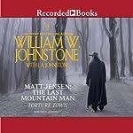Torture Town: Matt Jensen, The Last Mountain Man, Book 9 | William W. Johnstone,J. A. Johnstone