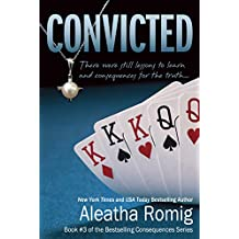Convicted: Book 3 of the Consequences Series