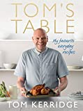 Tom's Table: My Favourite Everyday Recipes