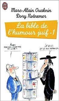 La bible de l'humour juif. Tome 1 par Marc-Alain Ouaknin