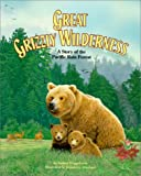 Great Grizzly Wilderness, Audrey Fraggalosch, 1568998392