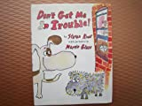 Don't Get Me in Trouble, Steven Kroll, 0517567245