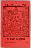img - for St. Augustine: Of True Religion (Gateway Edition) book / textbook / text book