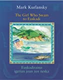The Girl Who Swam to Euskadi, Mark Kurlansky, 1877802549