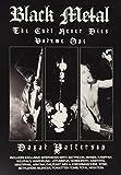 Black Metal: The Cult Never Dies: Volume...