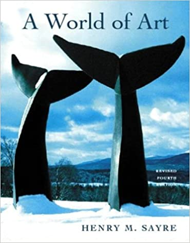 Amazon a world of art revised 4th edition 9780131892620 amazon a world of art revised 4th edition 9780131892620 henry m sayre books fandeluxe Images