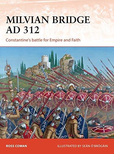 Milvian Bridge AD 312: Constantine's battle for Empire and Faith (Campaign) pdf