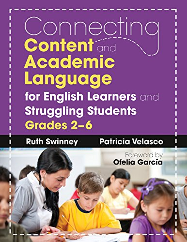 Connecting Content and Academic Language for English Learners and Struggling Students, Grades 2–6 -
