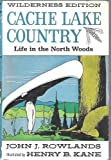 Cache Lake Country by John J Rowlands (January 01,1981)