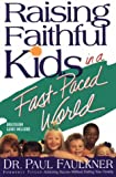 Raising Faithful Kids in a Fast-Paced World, Paul Faulkner, 1878990527