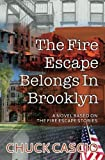 The Fire Escape Belongs In Brooklyn: A novel based on The Fire Escape Stories (Volume 3)