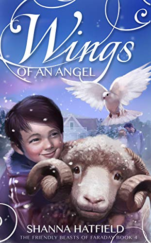 - Wings of an Angel (The Friendly Beasts of Faraday Book 4)