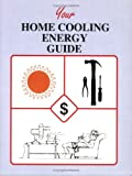 Your Home Cooling Energy Guide, John T. Krigger, 1880120046