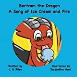 img - for Bertram the Dragon: A Song of Ice Cream and Fire book / textbook / text book
