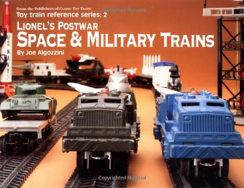 - Lionel's Postwar Space & Military Trains (Toy Train Reference Series, 2)