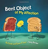 Bent Object of My Affection: The Twists and Turns of Love