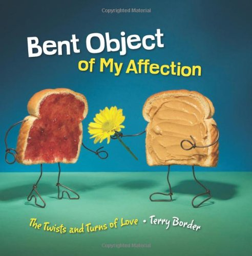 Bent Object of My Affection: The Twists and Turns of Love by Running Press