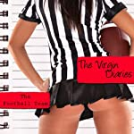 The Football Team: The Virgin Diaries | Amber La Sexy