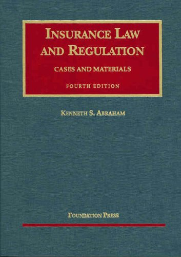Insurance Law And Regulation: Cases And Materials (University Casebook) (University Casebooks) (And Insurance Regulation Law)