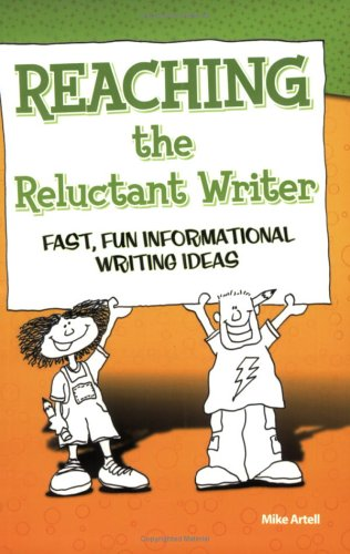 Reaching the Reluctant Writer: Fast, Fun, Informational Writing Ideas