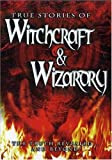 The True Stories of Witchcraft & Wizardry