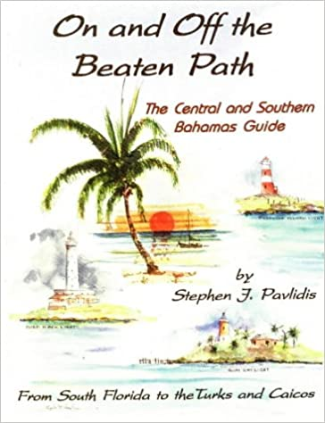 Book On and Off the Beaten Path: The Central and Southern Bahamas Guide : From South Florida to the Turks and Caicos