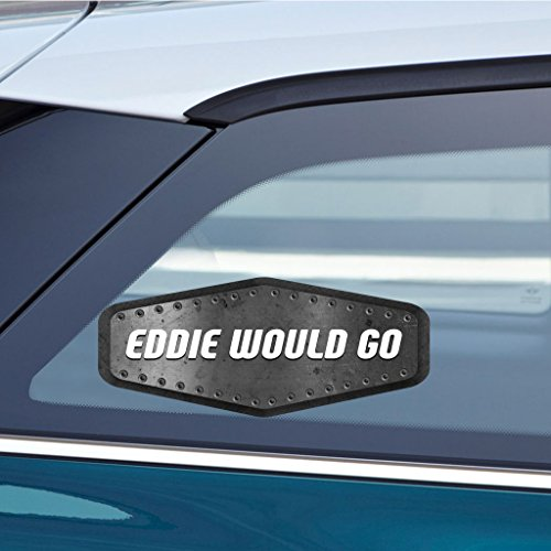 Sticker Eddie (Makoroni - EDDIE WOULD GO Sticker Decal - Car Laptop Wall Stciker Decal - 3'by8' (Small) or 4.5'by10.5' (Large))