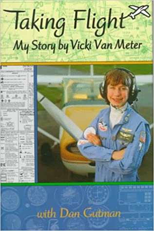 Taking Flight: My Story By Vicki Van Meter: Vicki Van Meter, Dan