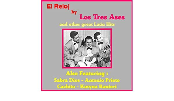 El Reloj by Los Tres Ases and Other Great Mexican Hits by Various artists on Amazon Music - Amazon.com