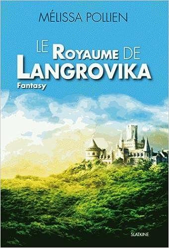 Amazon Fr Le Royaume De Langrovika Pollien Melissa Livres