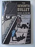 The Seventh Bullet, Daniel Victor, 0312082916