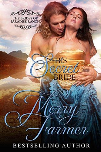 His Secret Bride (The Brides of Paradise Ranch (Spicy Version) Book 8)