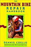 The Mountain Bike Repair Handbook, Dennis Coello, 1558210644