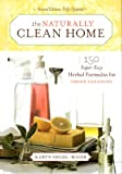 The Naturally Clean Home (Second Edition, Fully Updated)