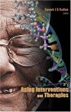 Aging Interventions and Therapies, , 981256084X