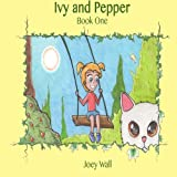 Ivy and Pepper: Book One