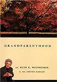 Grandparenthood, Ruth K. Westheimer and Steven Kaplan, 0415919487