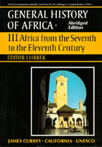 UNESCO General History of Africa, Vol. III, Abridged Edition: Africa from the Seventh to the Eleventh Century (v. 3)